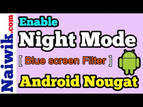 Enable Night Mode On Any Phone Running On Android Nougat 7.1.1 | Blue Screen Filter