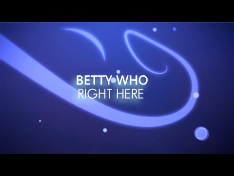 Lyric Video | Betty Who - Right Here