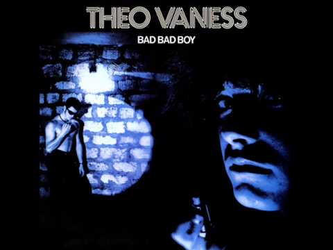 Theo Vaness  - Bad Bad Boy 1979