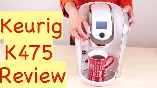 Keurig K475 Review