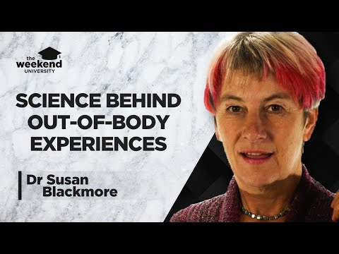 the-science-of-out-of-body-experiences---dr-susan-blackmore