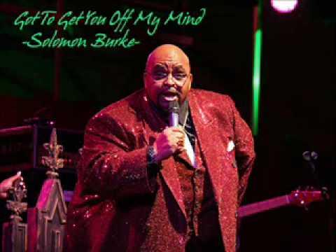 Solomon Burke - Got To Get You Off My Mind