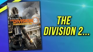 THE DIVISION 2 Beta - My Impressions
