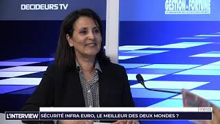 L'Interview - Gestion de Fortune - Sécurité Infra Euro, le meilleur des deux mondes ?