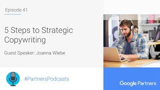 Podcast #41 - 5 Steps to Strategic Copywriting, with Joanna Wiebe