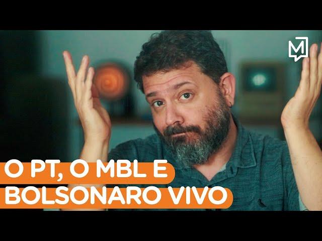 O PT, o MBL e Bolsonaro vivo I Ponto de Partida