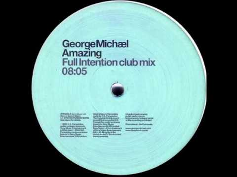 George Michael - Amazing (Full Intention Club Mix)