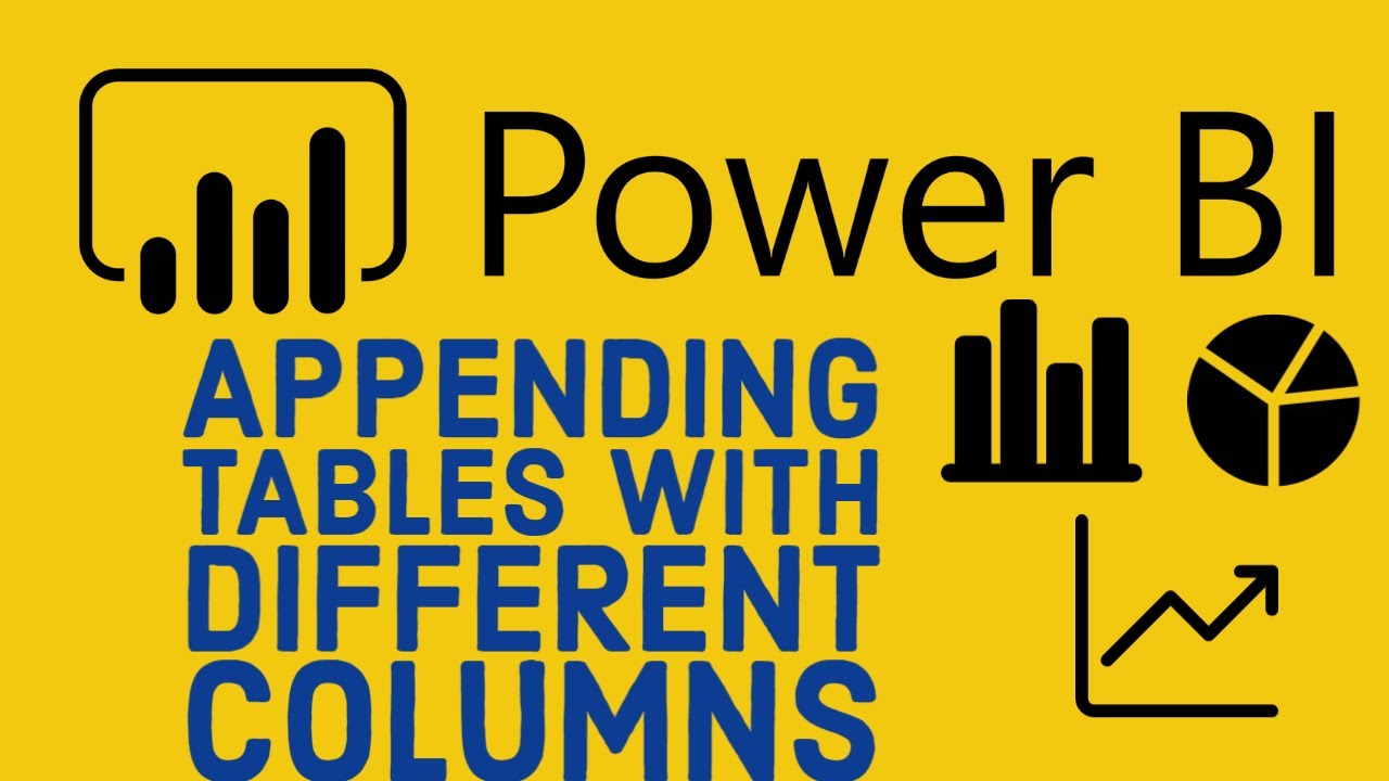Appending Tables with Different Columns in Power BI