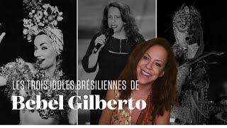 Les trois idoles brésiliennes de Bebel Gilberto, fille du légendaire João Gilberto