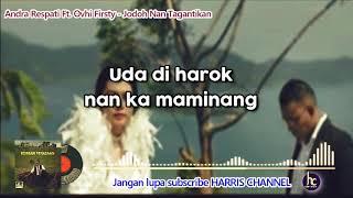 Andra Respati ft. Ovhi Firsty - JODOH NAN TAGANTIKAN (Official Lirik) - LAGU MINANG TERBARU 2019