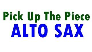 Pick Up The Piece - Sax Alto Eb