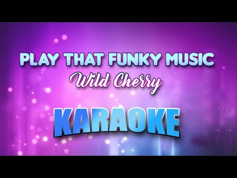 Wild Cherry - Play That Funky Music (Karaoke version with Lyrics)