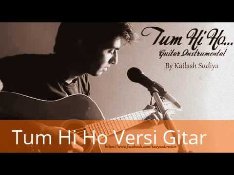 Tum Hi Ho Versi Gitar Terbaik