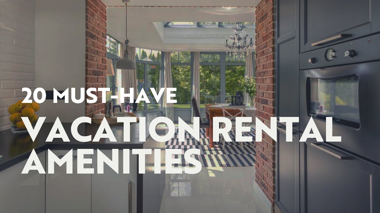 45 Must-Have Vacation Rental Amenities for Every Host - Lodgify