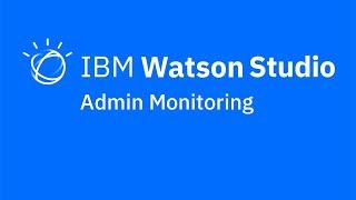 Video thumbnail for Monitoring in IBM Watson Studio