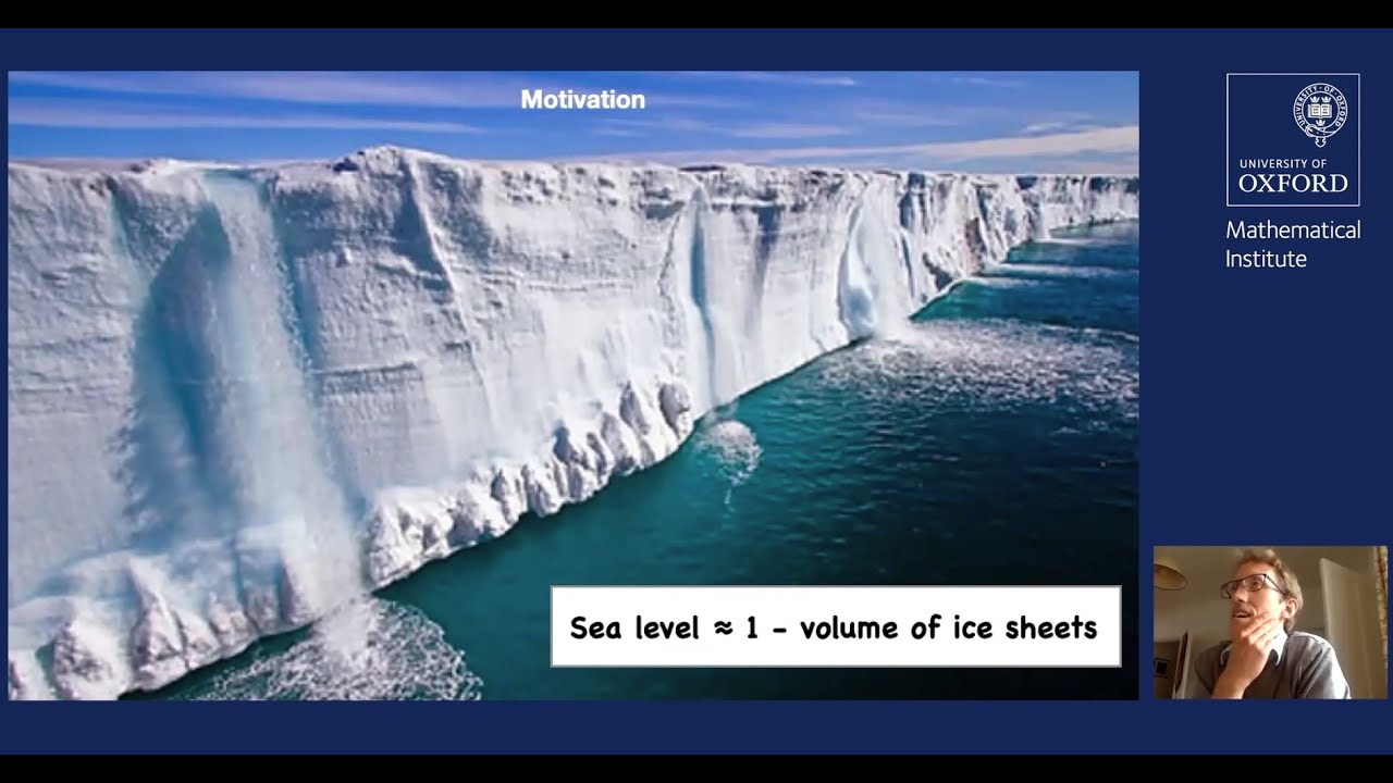 Oxford Mathematics Research Seminar - Modelling Ice Sheets