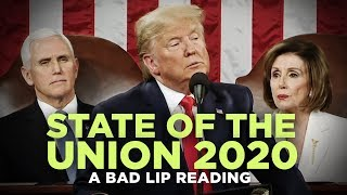 """STATE OF THE UNION 2020"" — A Bad Lip Reading"