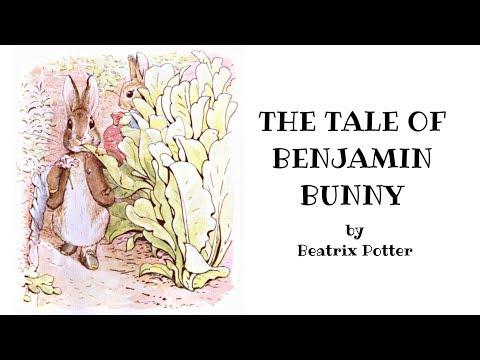 Benjamin Bunny Read Aloud By Beatrix Potter - Children's Stories - Animal Adventures Of Peter Rabbit