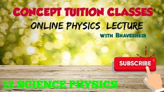 12 science  Physics  capture 2 lecture 9(CTC)