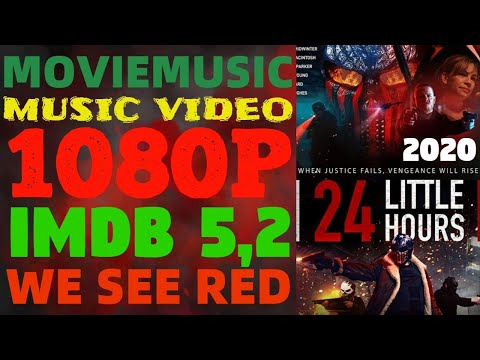 24 Little Hours (2020) Music Video | We See Red