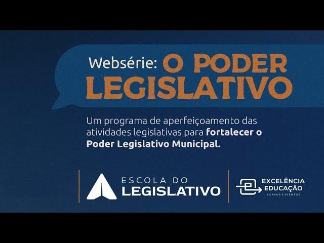 Websérie: O Poder Legislativo. (1/3)