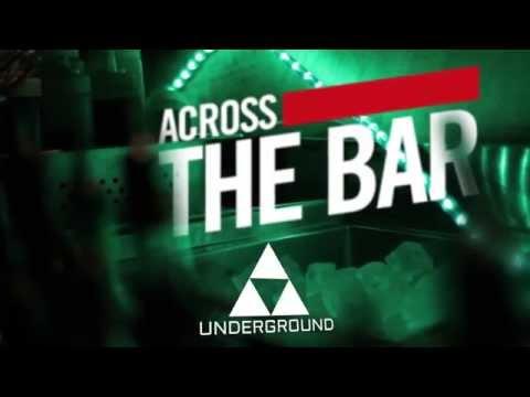Across The Bar - Sneak Peak: UNDERGROUND