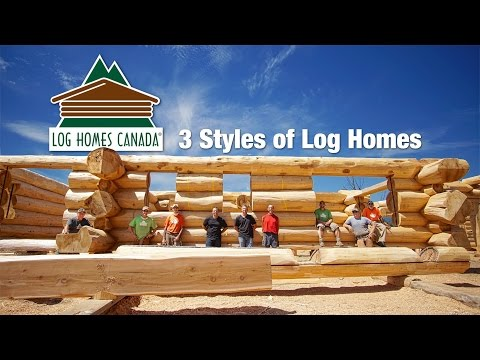 Log Homes Canada -  3 Styles Of Log Homes