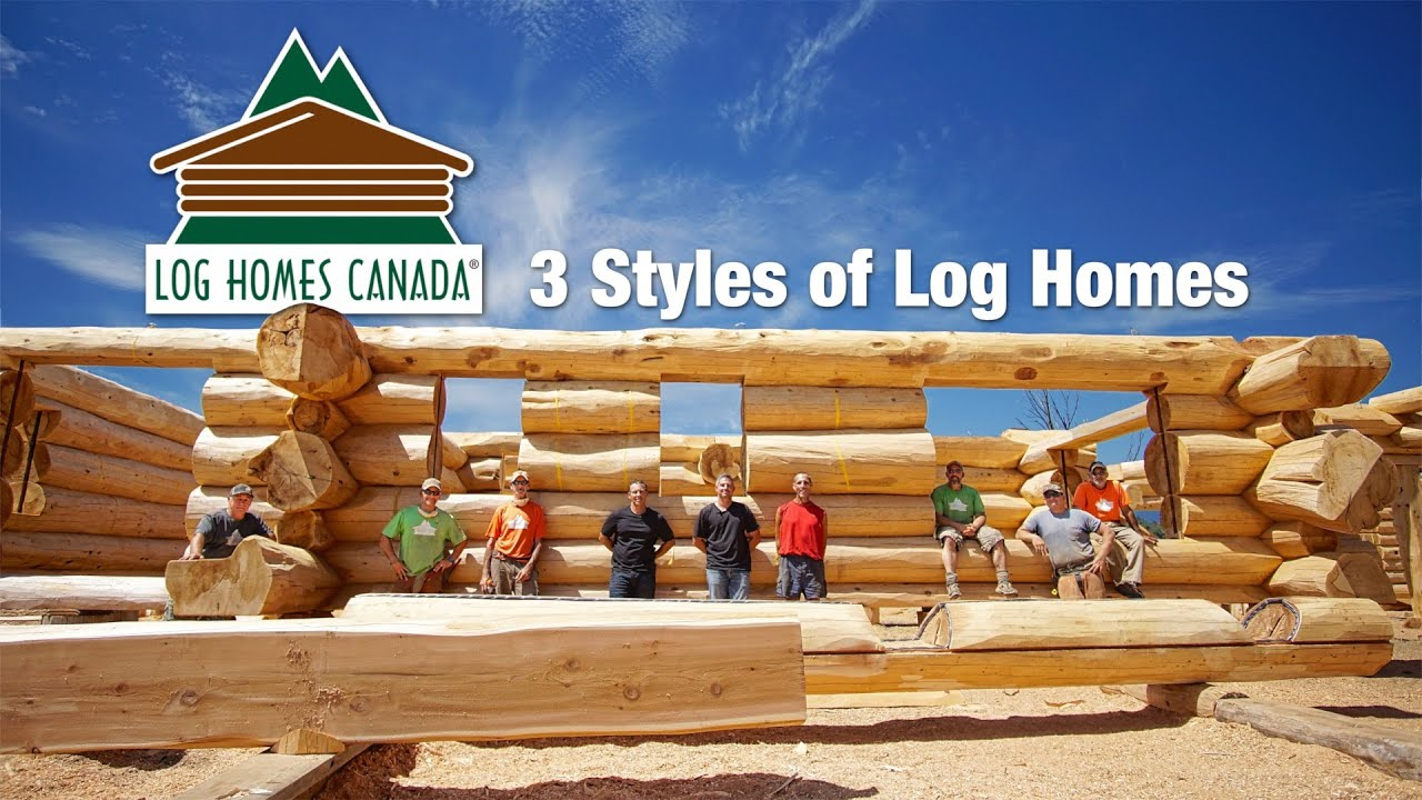 Log homes canada 3 styles of log homes youtube for Home builders in canada