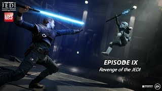 Episode IX – Revenge of the JEDI [Extended Cut] (LIVE Stream Play-through)