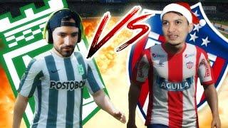 Final del Fútbol Colombiano - Atlético Nacional Vs Junior de Barranquilla - Contra SERGIO - FIFA 16