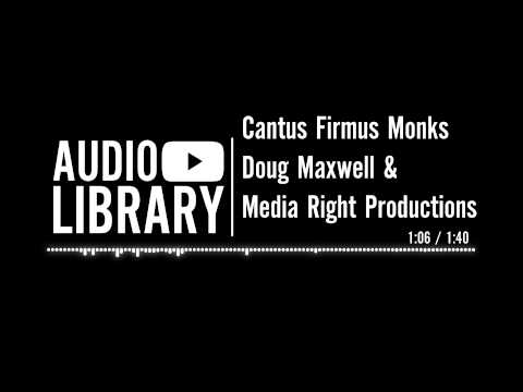 Cantus Firmus Monks - Doug Maxwell & Media Right Productions