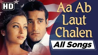 Gambar cover All songs of Aa Ab Laut Chalen (1999) (HD) - Akshaye Khanna | Aishwarya Rai