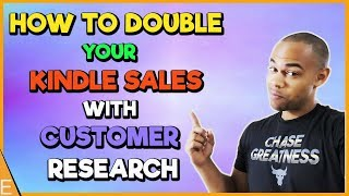 How To DOUBLE Your Kindle Publishing Income in 2018 With Customer Research