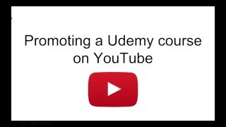 How to Promote a Udemy course on YouTube