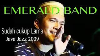 Emerald band - Sudah cukup lama - java jazz festival 2009