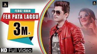 Feroz Khan    Fer Pata Laggu (Full Hd)   Latest Sad Punjabi Song    Label YDW Production