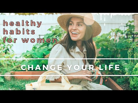 12 HEALTHY HABITS for Women To Change Your Life