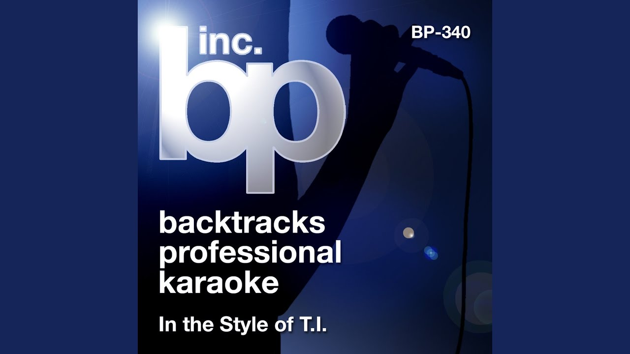 Whatever You Like (Karaoke Instrumental Track) (In the Style of T I )