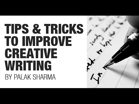 Tips and Tricks to Improve Your Creative Writing [CAT, GRE, IELTS, GMAT, UPSC CSE/IAS, SSC CGL]