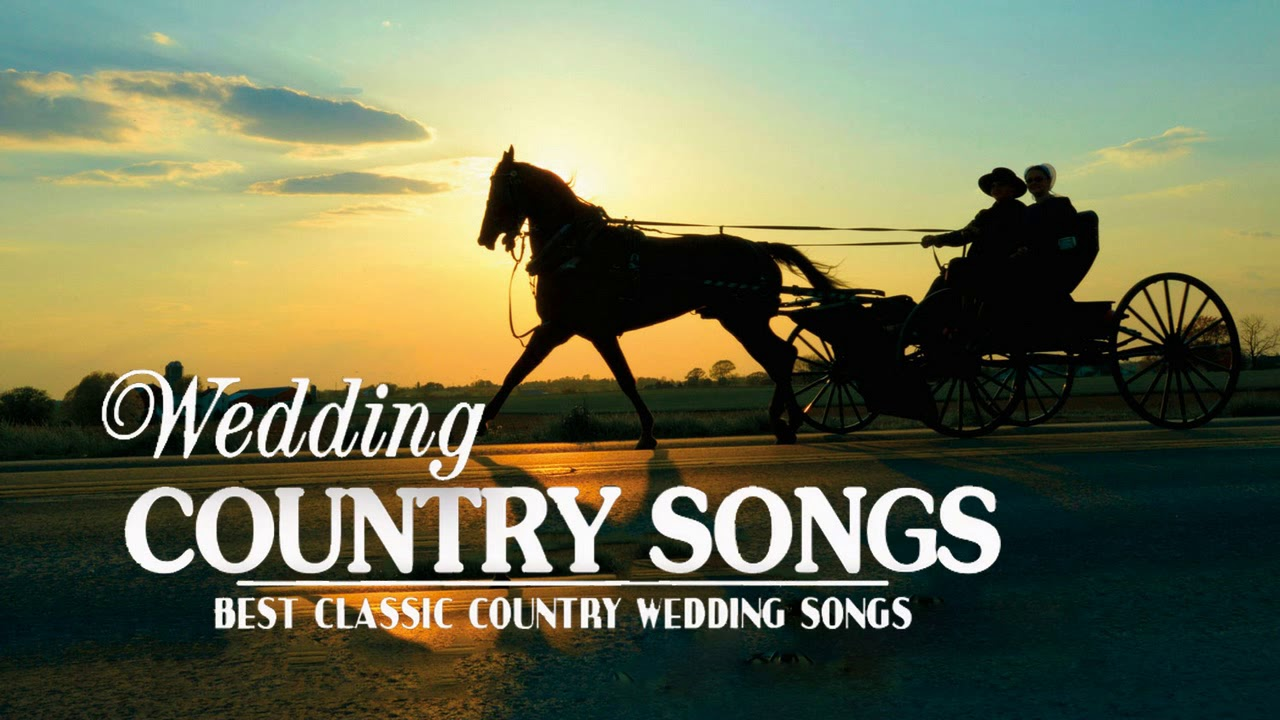Best Classic Country Wedding Songs Top Greatest For