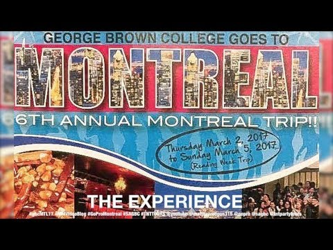 OFFICIAL TRAILER AD - GEORGE BROWN COLLEGE™ GOES TO MONTRÉAL 2017: THE EXPERIENCE