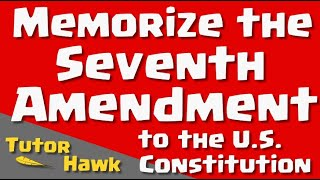 Memorize the U.S. Constitution: Seventh Amendment
