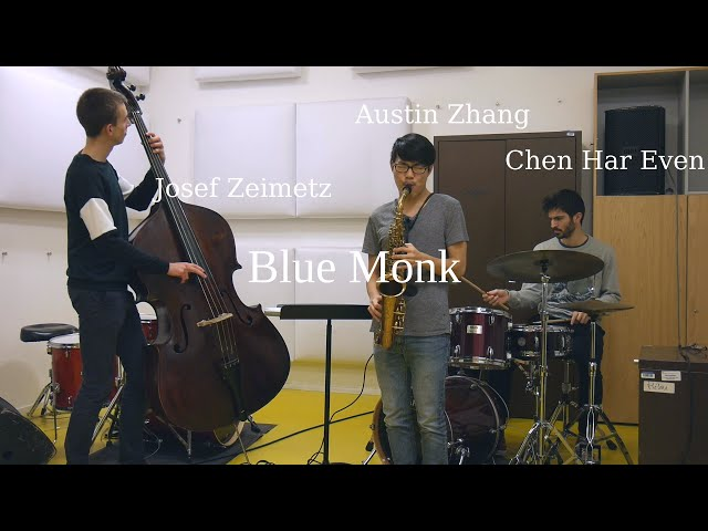 Blue Monk - Austin Zhang Sessions ft. Josef Zeimetz and Chen Har Even
