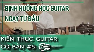 Kiến thức Guitar cơ bản #5 | Có những kiểu chơi nào trên Guitar và định hướng học đúng
