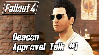 Fallout 4 - Deacon - Approval Talk #1