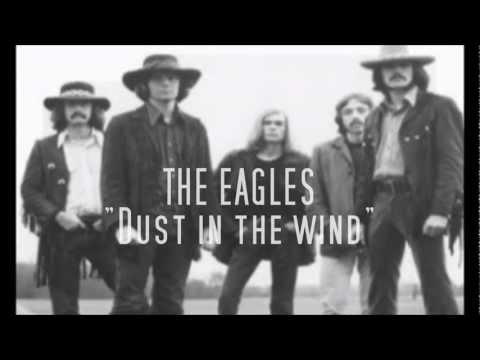 THE EAGLES - Dust in the wind