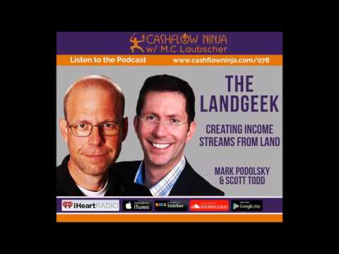 078: Mark Podolsky and Scott Todd: Creating Income Streams From Land