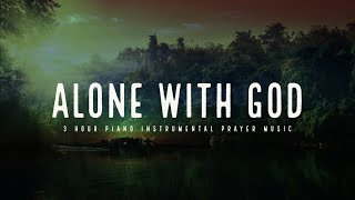 Alone With God: Tİme With Holy Spirit | Prayer Time Music | Time With Holy Spirit | Quiet Time Music