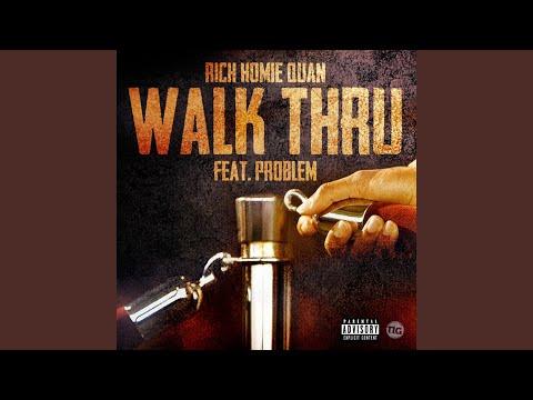 Walk Thru (feat. Problem)