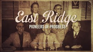 East Ridge: Pioneers of Progress (Documentary)
